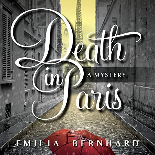 Death in Paris by Emelia Bernhard