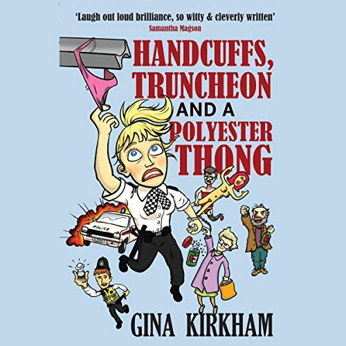 Handcuffs, Truncheon and a Polyester Thong by Gina Kirkham