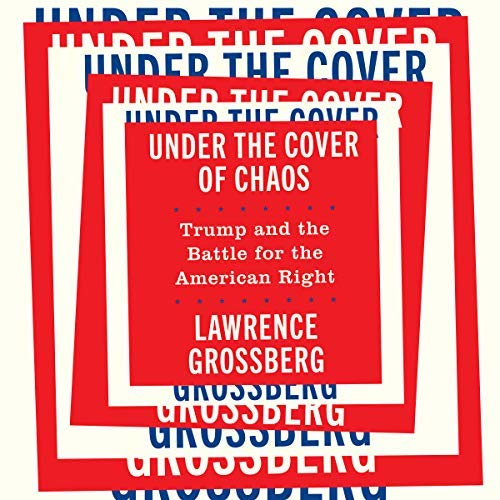 Under the Cover of Chaos by Lawrence Grossberg